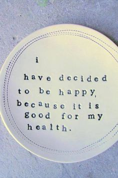 Happiness is good for your health #healthandHappiness