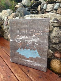 The Mountains Are Call And I Must Go by RichardsCo on Etsy