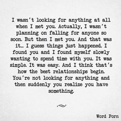 Love & Soulmate Quotes :that's how it happened…pretty much word for word. I'm so happy it did. I love you! Love Quotes For Him, Quotes To Live By, I Love You So Much Quotes, Unexpected Love Quotes, Quotes For My Husband, Quotes About Boyfriends, Thankful For You Quotes, Quotes About Love For Him, Im Happy Quotes