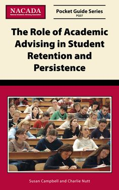 NACADA Booklet describing how excellence in academic advising can contribute to student retention and persistence.