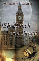 """Kurzgeschichten  """"Ein Hauch von Magie"""" von Amanda Laurie"""