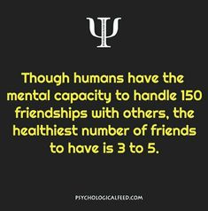 Psychology on amount of friends . Psychology Says, Psychology Fun Facts, Psychology Quotes, Great Quotes, Quotes To Live By, Life Quotes, Inspirational Quotes, Motivational Quotes, Physiological Facts