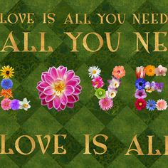 Love Flowers Is All You Need by Susan Ragsdale - Love Flowers Is ...