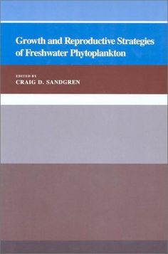 Growth and Reproductive Strategies of Freshwater Phytoplankton by Craig D. Sandgren, http://www.amazon.com/dp/0521429102/ref=cm_sw_r_pi_dp_IM2Bsb1T339SJ