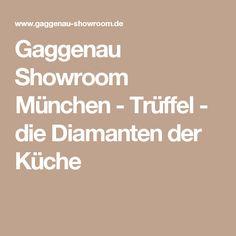 Gaggenau Showroom München - Trüffel - die Diamanten der Küche