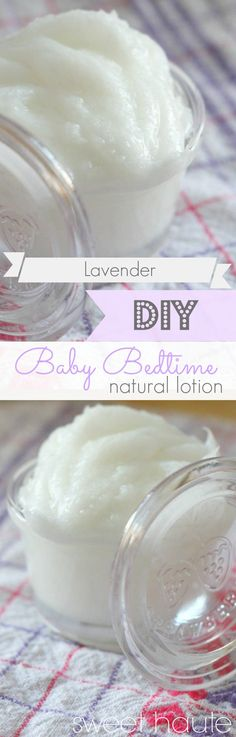 Lavender Baby Bedtime Organic Lotion- SWEET HAUTE #diy #idea #recipe #skin