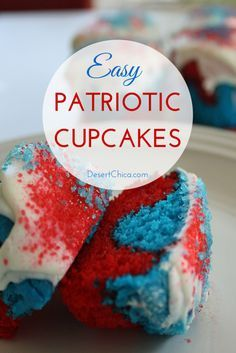 Easy Patriotic Cupcakes are the perfect dessert for a 4th of july party!