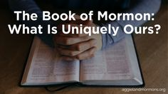 The Book of Mormon: What Is Uniquely Ours?