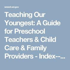 Teaching Our Youngest: A Guide for Preschool Teachers & Child Care & Family Providers - Index-- Pg 10