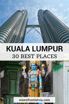 30 Best Places to Visit in Kuala Lumpur, Malaysia