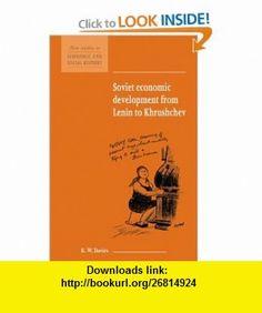 Soviet Economic Development from Lenin to Khrushchev (New Studies in Economic and Social History) (9780521627429) R. W. Davies , ISBN-10: 0521627427  , ISBN-13: 978-0521627429 ,  , tutorials , pdf , ebook , torrent , downloads , rapidshare , filesonic , hotfile , megaupload , fileserve