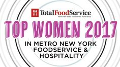 Total Food Service's 2017 Top Women in Metro New York Foodservice