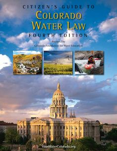 Citizen's Guide to Colorado Water Law  Explore the basics of Colorado water law. Learn how it has developed and how it is applied today.