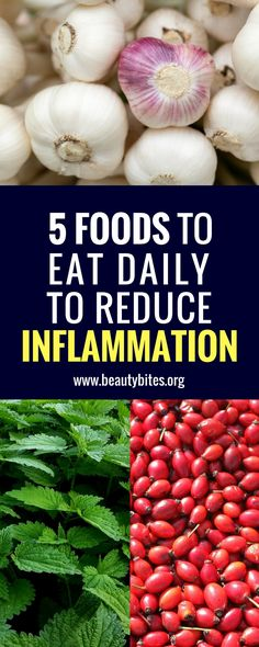 if you want to get rid of excess inflammation, start eating these 5 foods daily