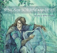 Songs of sorrow and hope, libro de arte Tolkiendil de Jenny Dolfen