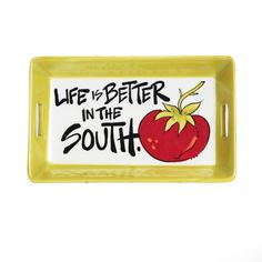 This adorable little dish is perfect for fresh slices of red tomato or even as trinket holder for any Southerner who truly believes that life IS better in the south.<br />