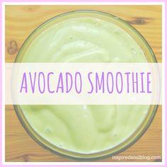 Avocado Smoothie Recipe 1/2 avocado, 1/2 banana, 1/4 c yogurt, 3/4 c ice, 3/4 c milk, 2 T honey