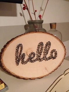 Hello String Art on Wood Slice by Likehearted Wood Slice Crafts, Wood Crafts, All You Need Is, Crafts To Make, Arts And Crafts, Wooden Slices, Thread Art, Diy Wood Projects, Wood Wall Art