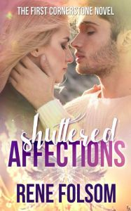 Shuttered Affections By Rene Folsom - Juliana knows it's against all the rules to fall for her gorgeous photography professor Aiden, but that doesn't keep them apart. Can they overcome the darkness of her past and the shocking secrets he conceals?