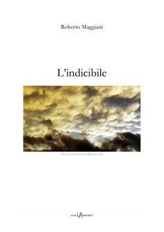 L'indicibile Poesia Roberto Maggiani LaRecherche.it Recensione di Maria Grazia Maiorino www.larecherche.it/testo.asp?Tabella=Recensioni&Id=1019