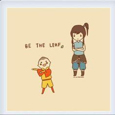 Legend of Korra; be the leaf