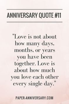 "20 Perfect Anniversary Quotes for Him – Paper Anniversary by Anna V. SO true! LOVE this anniversary quote. ""Love is not about how many days, months, or years you have been together. Love is about how much you love each other every single day. Great Quotes, Quotes To Live By, Me Quotes, Inspirational Quotes, Love Is Quotes, Status Quotes, Funny Quotes, Anniversary Quotes For Him, Paper Anniversary"