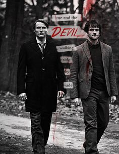 Me and the devil, walking side by side. Hannibal. Mads Mikkelsen and Hugh Dancy. Love this pic