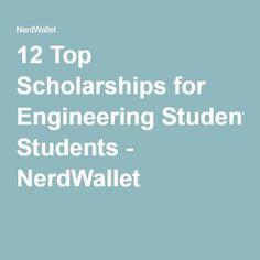 12 Top Scholarships for Engineering Students - NerdWallet