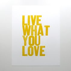 Live What You Love Letterpress Print in Yellow by HeartfishPress