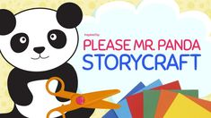 """Create a Panda craft inspired by the picture book: """"Please Mr. Panda"""" by Steve Antony. This book and craft teaches kids about manners such as saying please and being respectful."""