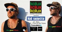Kalux Restaurante São Torpes with Dj Kid Selecta.  Meet you there Kid Selecta ( Electric / Wemoto Clothing / Freewaters Europe ) by: All Brand No Brand / Waves Woods