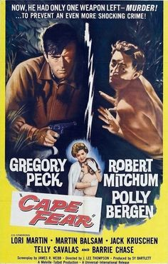 Cape Fear   (1962) really love this movie and also the remake is good too