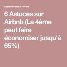 6 Astuces sur Airbnb (La 4ème peut faire économiser jusqu'à 65%)