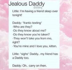 "Lune: I'm hav'mgá Mend soeep ova: lonighl! Khury -Do they know you've lake""? may wou'l mm you (rom me. my lnend has 3 Daddy loo. Daddy's Little Boy, Ddlg Little, Daddy Dom Little Girl, My Daddy, Daddy Rules, Kinky Quotes, Bae Quotes, Ddlg Quotes, Daddy Kitten"