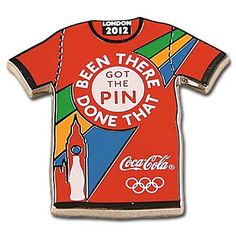 London Olympic Coca-Cola Pin - Been There Done That T-Shirt - My favorite Olympic Pin
