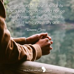 Beyond the body and mind, know who you are... https://healthruwords.com/inspirational-pictures/thoughtless-presence/ #mindfulness #heartfulness #HealThruWords