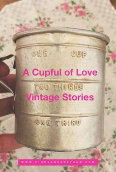 A Cupful of Love - Cindy Goes Beyond Vintage Metal Measuring Cup Vintage Stories Cupful of Love Pennies from Heaven Pennies From Heaven, Measuring Cup, Vintage Metal, Moscow Mule Mugs, Love, Amor, Measuring Cups, I Like You