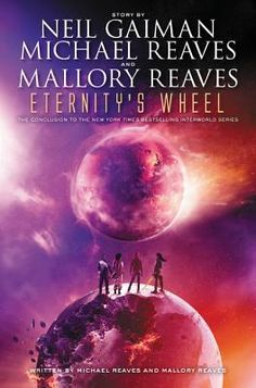 Eternity's Wheel (InterWorld #3) by Michael Reaves, Neil Gaiman , Mallory Reaves