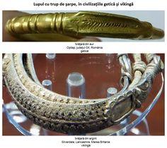 Brăţările getice din aur, argint sau argint aurit reprezintă transpunerea simbolisticii lupului cu trup de şarpe în obiecte magico-religioase, sugerând comportamentul războinicului get în luptă; acesta se transforma într-un lup feroce şi invincibil, stăpânit de furor heroicus, capabil să se comporte ca un carnasier şi care, asemeni şarpelui, avea capacitatea de a se regenera la infinit, fiind deci nemuritor.