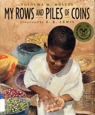My Rows and Piles of Coins by Tololwa Mollel and E. B. Lewis (Tanzania)