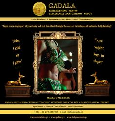 Gadala oriental belly dancing studio www.bellydance.edu.gr  www.gadala.gr * 2103211008 * info@gadala.gr *  Εξειδικευμένο κέντρο διδασκαλίας ανατολίτικου χορού Εξειδικευμένη σχολή χορού οριεντάλ Ο ποιοτικός ανατολίτικος χορός ή χορός της κοιλιάς ή  oriental ή  belly dance όπως έχει γίνει γνωστός στο ευρύ κοινό έχει όνομα: gadala.   ARTHRO_XASE_PENTE_KILA_SE_ENA_MHNA_LOSE_WEIGHT_KEEP_SHAPE_GYM_ORIENTAL_BELLYDANCING_MATHIMATA_BELLY_DANCE_GYMNASTIKI_BELLYDANCE_GADALA.jpg (759×800)