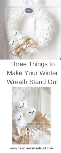 Three Things to Make Your Winter Wreath Stand Out|Designers Sweet Spot|www.designerssweetspot.com