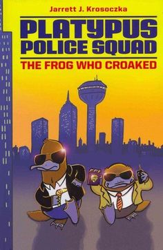The Frog Who Croaked (Platypus Police Squad)