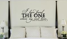 I have found the one whom my soul loves. Song of Solomon 3:4 Vinyl Wall Art Decal by designstudiosigns, $37.50