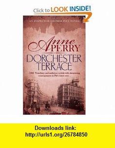 Dorchester Terrace (9780755386161) Anne Perry , ISBN-10: 0755386167  , ISBN-13: 978-0755386161 ,  , tutorials , pdf , ebook , torrent , downloads , rapidshare , filesonic , hotfile , megaupload , fileserve