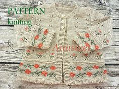 """Knitting Pattern for a cute baby and toddler cardigan Size 12-18 months length - 29 cm/width -28 cm/11 """" Materials ALIZE superlana klasik 3 buttons,green and orange yarn for embroidery US #4 / 3.5 mm Gauge: 25sts*35 rows = 4*4"""" The design is AnaSwet. Perfect for your little baby! Use"""