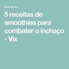 5 receitas de smoothies para combater o inchaço - Vix