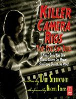 Killer Camera Rigs That You Can Build, Third Edition Author: Dan Selakovich. Pages: 427 Publisher: Taylor & Francis Ltd Published: Oct 8, 2010 eISBN-13: 9780240813387 Show more