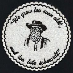 pennsylvania dutch humor   Pennsylvania Dutch : We grow to soon oldt, and too late schmardt!