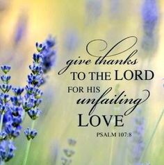 Psalm Let them give thanks to Yahweh because of his mercy. He performed his miracles for Adam's descendants. Scripture Verses, Bible Verses Quotes, Bible Scriptures, Encouragement Scripture, Psalms Quotes, Faith Quotes, La Sainte Bible, Favorite Bible Verses, Favorite Quotes